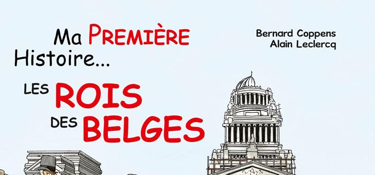 Ma Première Histoire … Les Rois des Belges