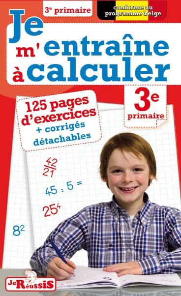 Je m'entraîne à calculer 3