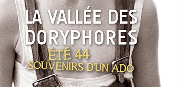 La vallée des doryphores. Été 44 : les souvenirs d'un ado