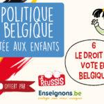 La politique en Belgique racontée aux enfants – VI