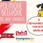 La politique en Belgique racontée aux enfants – VIII