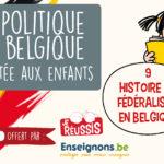 La politique en Belgique racontée aux enfants – IX