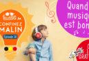 Confinez malin : épisode 16 – Quand la musique est bonne